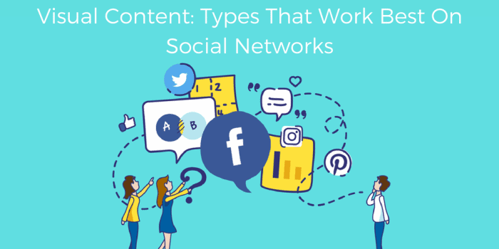 Visual Content_ Types That Work Best On Social Networks
